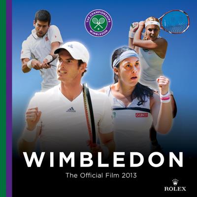 Wimbledon, 2013 Official Film - Wimbledon, 2013 Official Film