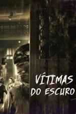 Capa do filme Vítimas do Escuro