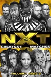 Wwe Nxt Greatest Matches Volume 1 Part 3