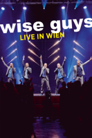 Wise Guys: Live In Wien