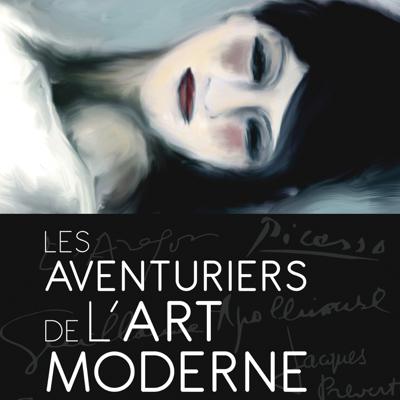 Les aventuriers de l'art moderne - Les aventuriers de l'art moderne
