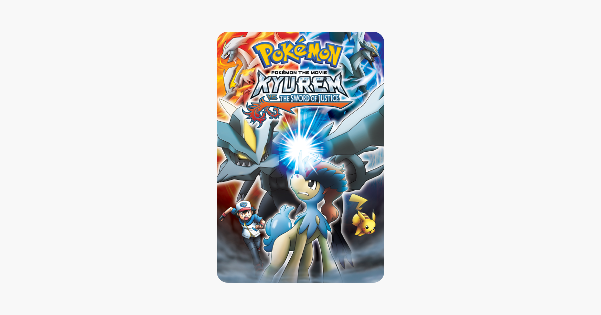 Pokemon The Movie Kyurem Vs The Sword Of Justic E Dubbed On Itunes