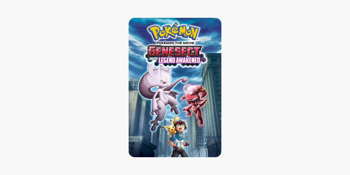 Pokemon The Movie Genesect And The Legend Awakened On Itunes