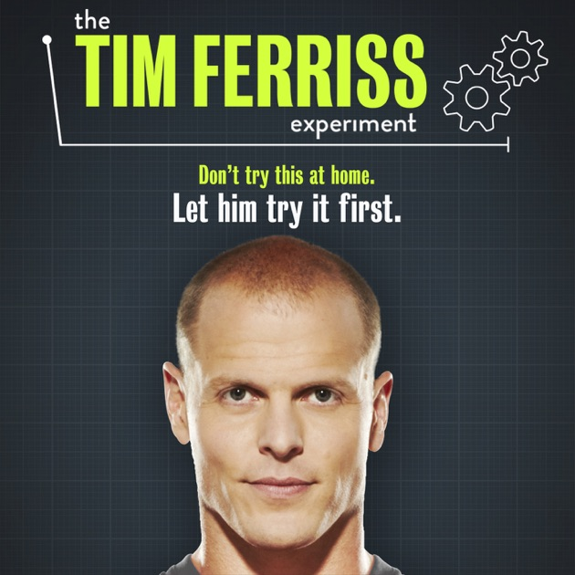 The tim ferriss experiment