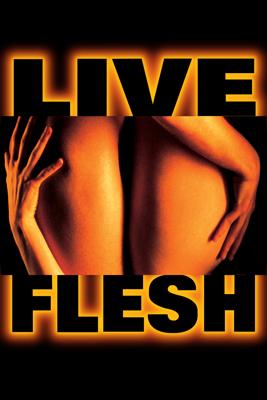Live Flesh Movie Synopsis, Reviews