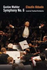 Lucerne Festival 2006 - Abbado conducts Mahler Symphony No. 6