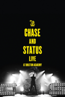 Chase & Status: Live At Brixton Academy