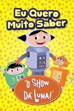 Capa do filme O Show da Luna: Eu Quero Muito Saber!