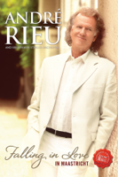 André Rieu, Johann Strauss Orchestra: Falling In Love In Maastricht