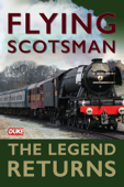 Flying Scotsman - The Legend Returns