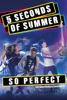 5 Seconds of Summer So Perfect - Movie Image