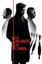 Affiche du film La mécanique de l\'ombre