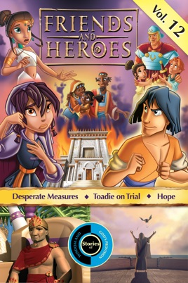 Friends and Heroes Bible Adventures: Vol  12, Desperate Measures/Toadie On  Trial/Hope on iTunes