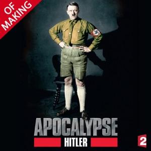 Apocalypse : Hitler - Le making of - Episode 1