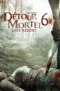Affiche du film Détour Mortel 6: Last Resort