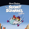 The Secret Squirrel Show - The Secret Squirrel Show: The Complete Series  artwork