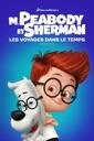 Affiche du film M. Peabody Et Sherman : Les Voyages dans le temps