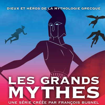 Les grands mythes - Les grands mythes