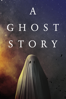 A Ghost Story - David Lowery