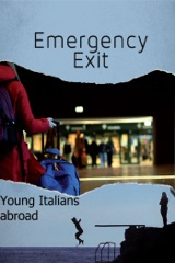 Emergency Exit: Young Italians Abroad