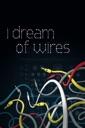 Affiche du film I Dream of Wires