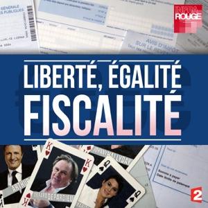 Liberté, égalité fiscalité - Episode 1