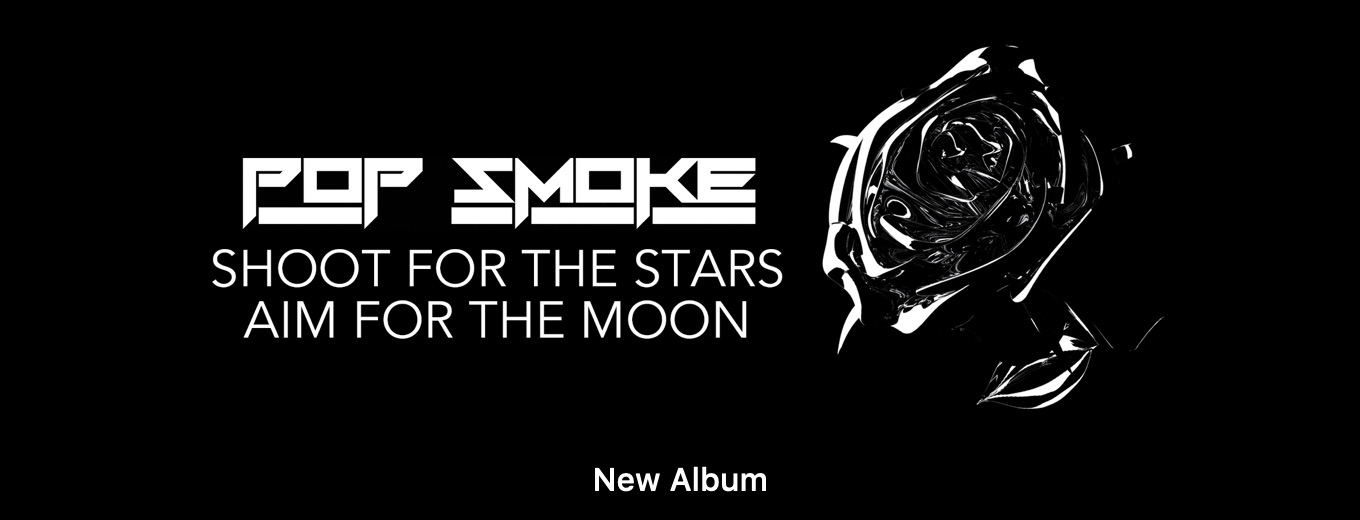 Shoot for the Stars Aim for the Moon by Pop Smoke